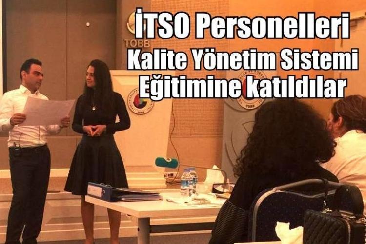 İTSO Personelleri Kalite Yönetim Sistemi Eğitimine katıldılar