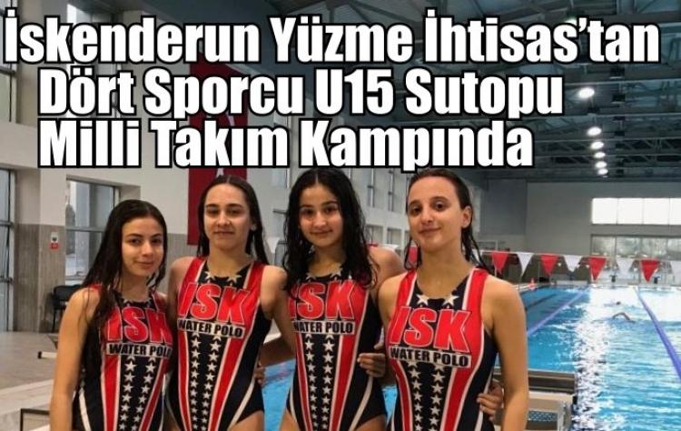 İskenderun Yüzme İhtisas'tan Dört Sporcu U15 Sutopu Milli Takım Kampında