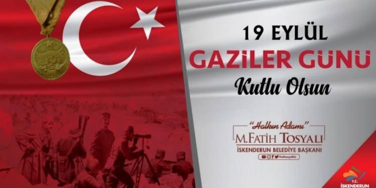 Başkan Fatih Tosyalı'dan Gaziler Günü Mesajı